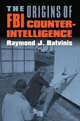 The Origins of FBI Counterintelligence (Paperback, Annotated edition):