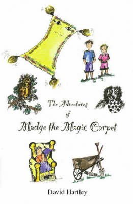 The Adventures of Madge the Magic Carpet (Hardcover): David Hartley