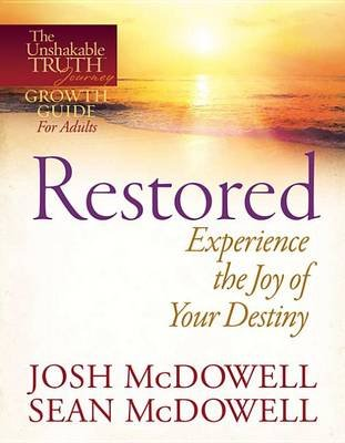 Restored--Experience the Joy of Your Eternal Destiny (Electronic book text): Josh McDowell