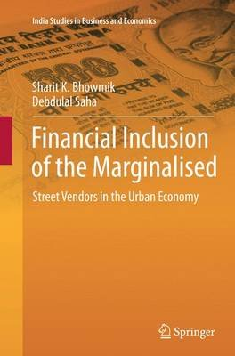 Financial Inclusion of the Marginalised - Street Vendors in the Urban Economy (Paperback, Softcover reprint of the original 1st...