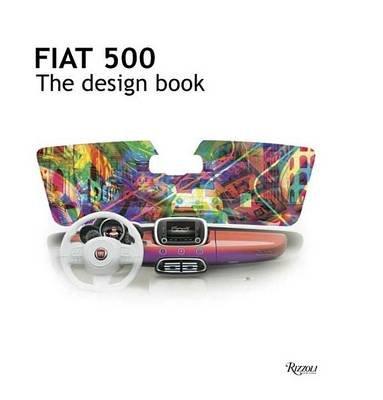 Fiat 500 - The Design Book (Hardcover): Fiat