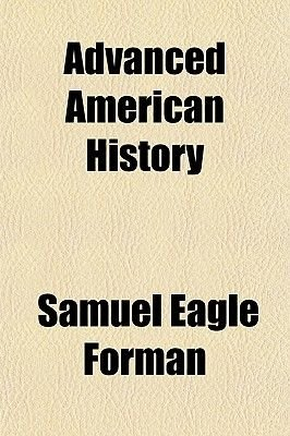 Advanced American History (Paperback): Samuel Eagle Forman