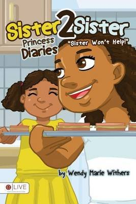 Sister 2 Sister Princess Diaries (Paperback): Wendy Marie Withers