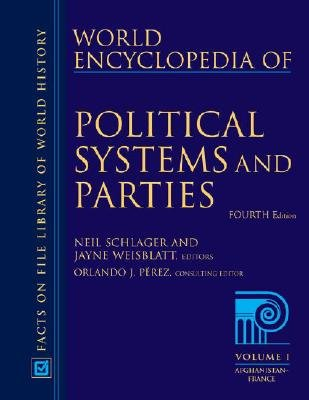 World Encyclopedia of Political Systems and Parties - 3 Volume Set (Hardcover, 4th Revised edition): Neil Schlager, Jayne...