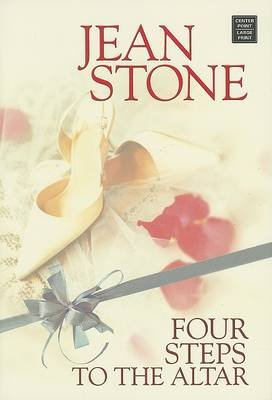 Four Steps to the Altar (Large print, Hardcover, large type edition): Jean Stone