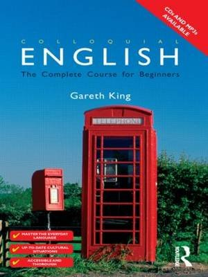 Colloquial English - A Course for Non-Native Speakers (Paperback): Gareth King