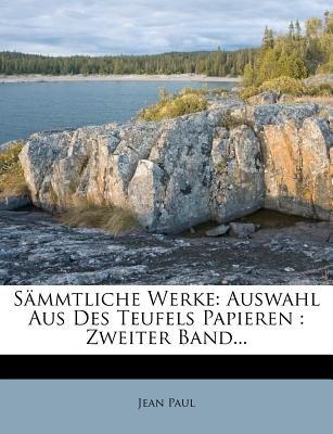 S Mmtliche Werke - Auswahl Aus Des Teufels Papieren: Zweiter Band... (English, German, Paperback): Jean Paul