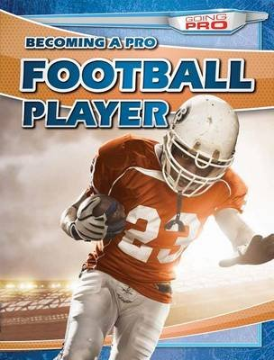 Becoming a Pro Football Player (Hardcover): Ryan Nagelhout