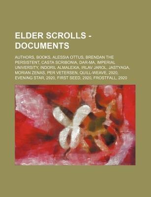 Elder Scrolls - Documents - Authors, Books, Alessia Ottus, Brendan the Persistent, Casta Scribonia, Dar-Ma, Imperial...