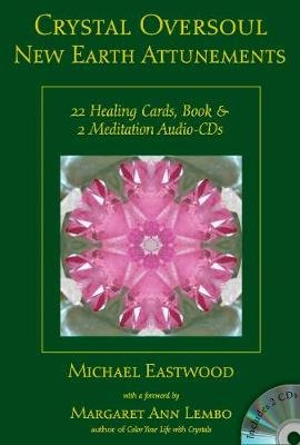 Crystal Oversoul New Earth Attunements - 22 Healing Cards, Book, & 2 Meditation Audio CDs: Michael Eastwood