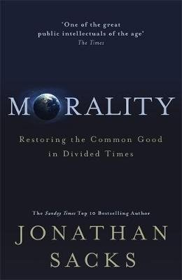 Morality - Restoring the Common Good in Divided Times (Paperback): Jonathan Sacks
