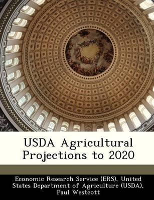 USDA Agricultural Projections to 2020 (Paperback): Paul Westcott