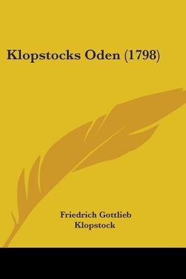 Klopstocks Oden (1798) (Paperback): Friedrich Gottlieb Klopstock
