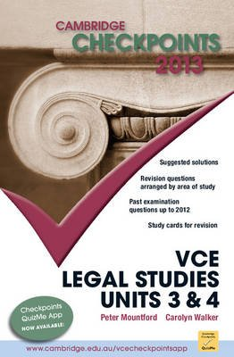 Cambridge Checkpoints VCE Legal Studies Units 3 and 4 2013 (Paperback, Student edition): Peter Mountford, Carolyn Walker