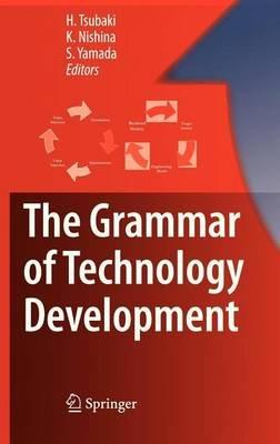 The Grammar of Technology Development (Electronic book text): H. Tsubaki, K. Nishina, S. Yamada