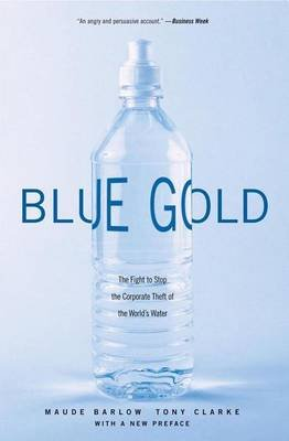 Blue Gold (Electronic book text): Maude Barlow, Tony Clarke