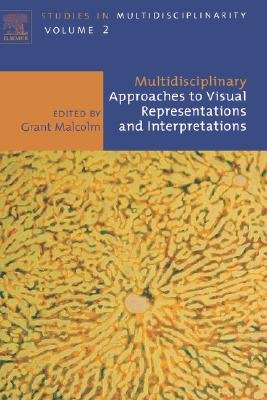 Multidisciplinary Approaches to Visual Representations and Interpretations, Volume 2 (Hardcover, New): Grant Malcolm