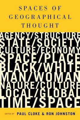 Spaces of Geographical Thought - Deconstructing Human Geography's Binaries (Electronic book text): Paul J. Cloke, Ron...