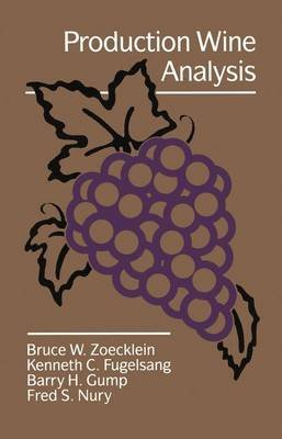 Production Wine Analysis (Hardcover, 1990 ed.): Bruce W. Zoecklein, Etc, Kenneth C. Fugelsang, Barry H. Gump, Fred S. Nury