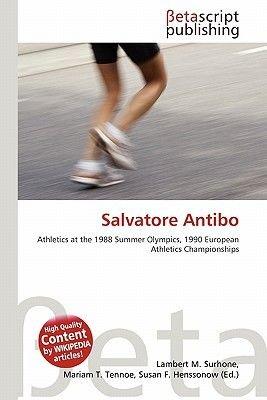 Salvatore Antibo (Paperback): Lambert M. Surhone, Mariam T. Tennoe, Susan F. Henssonow