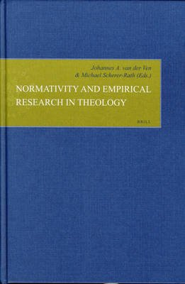 Normativity and Empirical Research in Theology (Hardcover): Johannes A. Ven, Michael Scherer-Rath