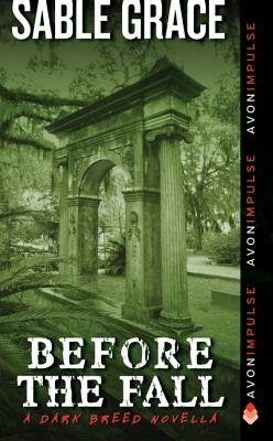 Before the Fall - A Dark Breed Novella (Electronic book text): Sable Grace
