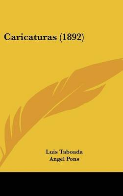 Caricaturas (1892) (English, Spanish, Hardcover): Luis Taboada