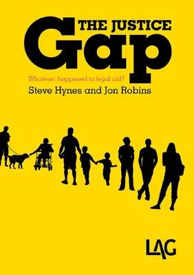 The Justice Gap - Whatever Happened to Legal Aid? (Paperback): Steve Hynes, Jon Robins