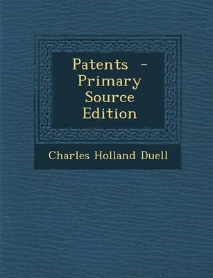 Patents (Paperback): Charles Holland Duell