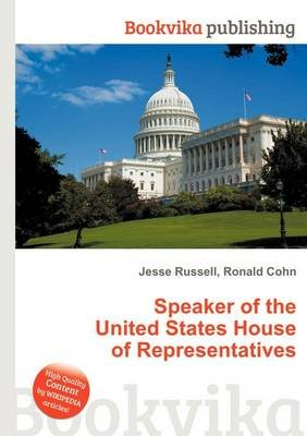 Speaker of the United States House of Representatives (Paperback): Jesse Russell, Ronald Cohn