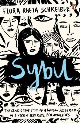 Sybil - The True Story of a Woman Possessed by Sixteen Separate Personalities (Paperback): Flora Schreiber