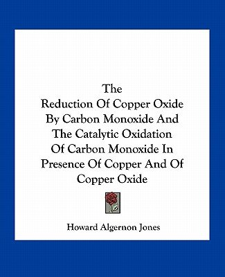 The Reduction of Copper Oxide by Carbon Monoxide and the Catalytic
