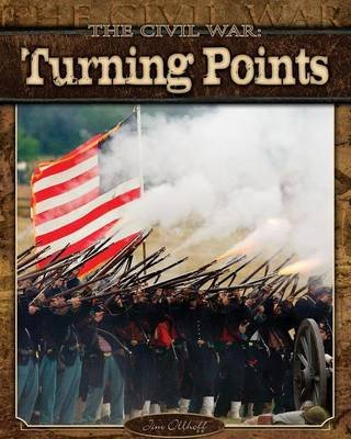 The Civil War: Turning Points (Electronic book text): Jim Ollhoff