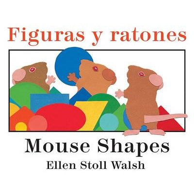 Figuras y Ratones / Mouse Shapes Bilingual Board Book (English, Spanish, Board book): Ellen Stoll Walsh