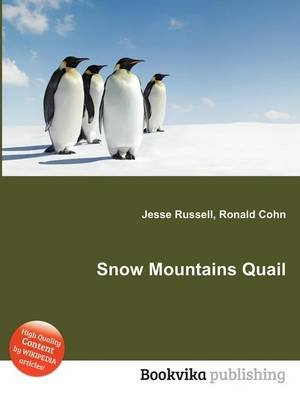 Snow Mountains Quail (Paperback): Jesse Russell, Ronald Cohn