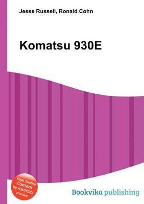 Komatsu 930e (Paperback): Jesse Russell, Ronald Cohn