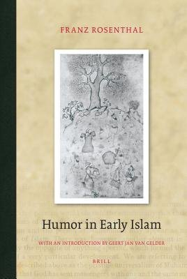Humor in Early Islam (Electronic book text, Revised ed.): Franz Rosenthal