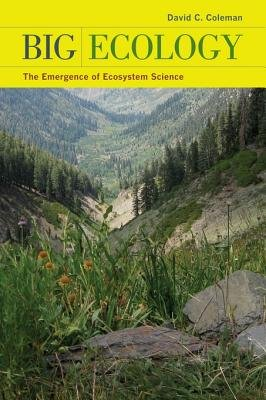 Big Ecology - The Emergence of Ecosystem Science (Electronic book text): David C. Coleman
