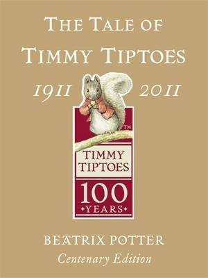 The Tale Of Timmy Tiptoes Hardcover Gold Centenary Ed Beatrix