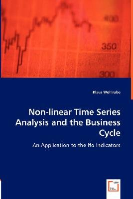 Non-Linear Time Series Analysis and the Business Cycle (Paperback): Klaus Wohlrabe