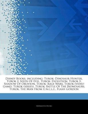 Articles on Disney Books, Including - Turok: Dinosaur Hunter, Turok 2: Seeds of Evil, Turok: Evolution, Turok 3: Shadow of...