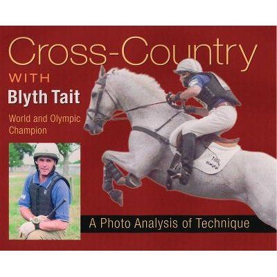 Cross Country with Blyth Tait (Hardcover, Illustrated Ed): Blyth Tait