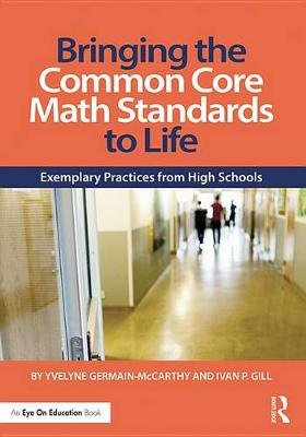 Bringing the Common Core Math Standards to Life - Exemplary Practices from High Schools (Electronic book text, 2nd New...