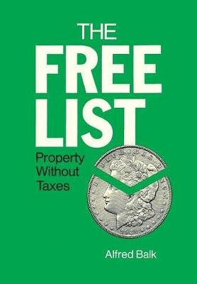 Free List - Property without Taxes (Hardcover): Alfred Balk