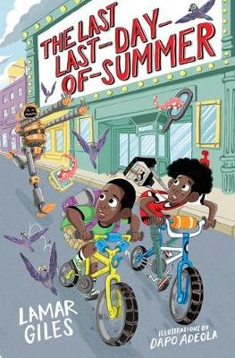 The Last Last-Day-Of-Summer (Hardcover): Lamar Giles