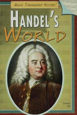 Handel's World (Electronic book text): Lavina Lee
