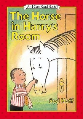 The Horse in Harry's Room (Hardcover, Library binding): Syd Hoff
