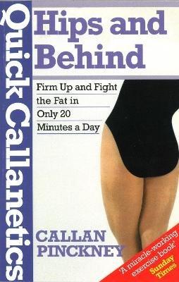 Quick Callanetics - Hips And Behind (Paperback): Callan Pinckney