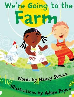 We're Going to the Farm (Hardcover): Nancy Streza
