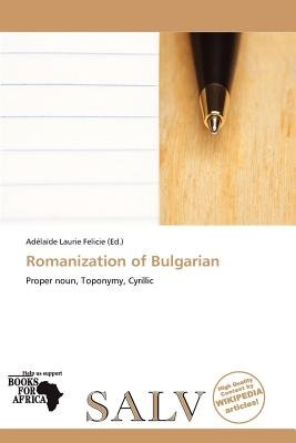 Romanization of Bulgarian (Paperback): Ad La De Felicie